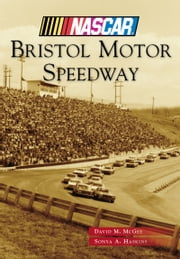Bristol Motor Speedway ebook by David M. McGee,Sonya Haskins