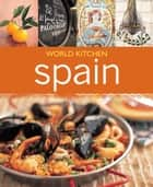 World Kitchen Spain ebook by Murdoch Books Test Kitchen