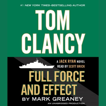 Tom Clancy Full Force and Effect audiobook by Mark Greaney