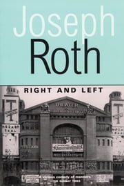 Right and Left and The Legend of the Holy Drinker ebook by Joseph Roth