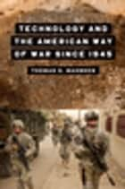 Technology and the American Way of War Since 1945 ebook by Thomas G. Mahnken