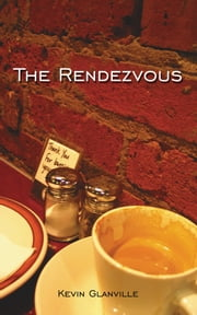 The Rendezvous ebook by Kevin Glanville