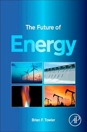 The Future of Energy ebook by Brian F. Towler