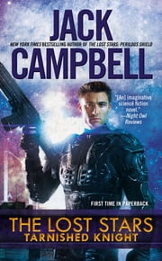 The Lost Stars: Tarnished Knight ebook by Jack Campbell
