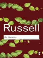 On Education ebook by Bertrand Russell