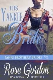 His Yankee Bride (Historical Romance) ebook by Rose Gordon