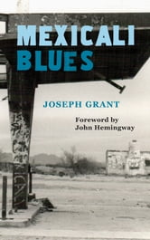 Mexicali Blues ebook by Joseph Grant