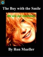 The Boy with the smile eBook by Ronald Mueller
