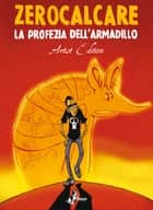 La Profezia dell'Armadillo Artist Edition ebook by Zerocalcare