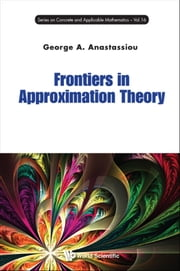 Frontiers in Approximation Theory ebook by George A Anastassiou