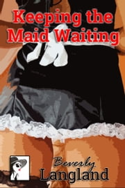 Keeping the Maid Waiting ebook by Beverly Langland