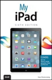 My iPad (covers iOS 7 on iPad Air, iPad 3rd/4th generation, iPad2, and iPad mini) ebook by Gary Rosenzweig