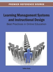 Learning Management Systems and Instructional Design - Best Practices in Online Education ebook by Yefim Kats