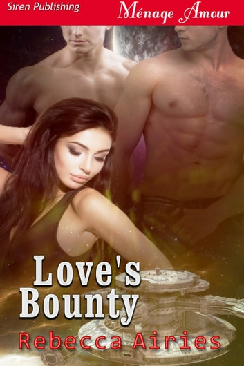Love's Bounty ebook by Rebecca Airies
