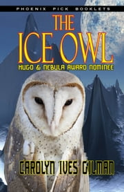 The Ice Owl ebook by Carolyn Ives Gilman