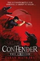 Contender: The Chosen - Book 1 ebook by Taran Matharu