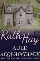Auld Acquaintance ebook by Ruth Hay