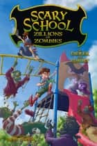 Scary School #4 - Zillions of Zombies ebook by Derek the Ghost, Revo Yanson