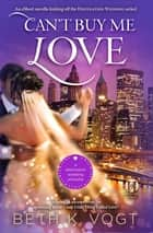Can't Buy Me Love 電子書籍 by Beth K. Vogt