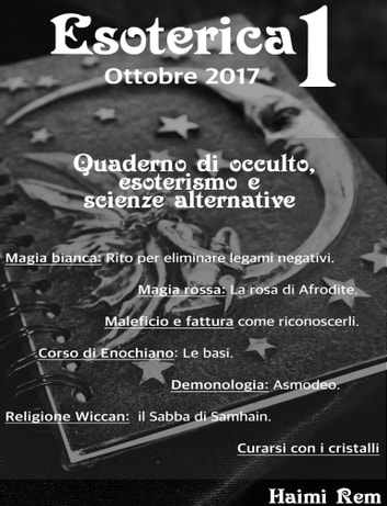 Esoterica n°1 - Quaderno di occulto, esoterismo e scienze alternative eBook by Haimi Rem