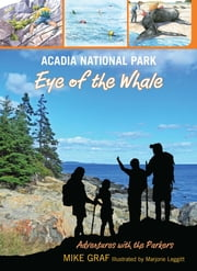 Acadia National Park: Eye of the Whale ebook by Mike Graf