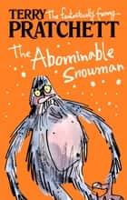 The Abominable Snowman - A Short Story from Dragons at Crumbling Castle ebook by Terry Pratchett