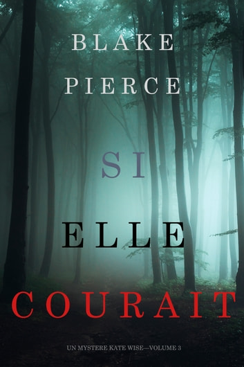 Si elle courait (Un mystère Kate Wise—Volume 3) eBook by Blake Pierce