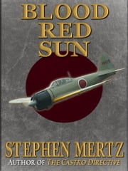 Blood Red Sun ebook by Stephen Mertz