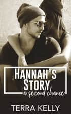 Hannah's Story: A Second Chance ebook by