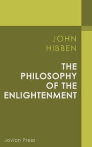 The Philosophy of the Enlightenment ebook by John Hibben