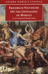 On the Genealogy of Morals: A Polemic. By way of clarification and supplement to my last book Beyond Good and Evil - A Polemic. By way of clarification and supplement to my last book Beyond Good and Evil ebook by Friedrich Nietzsche