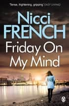 Friday on My Mind - A Frieda Klein Novel (Book 5) ebook by Nicci French