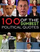 100 Dumbest Political Quotes ebook by alexander trostanetskiy,vadim kravetsky