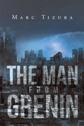 The Man from Grenin ebook by Marc Tizura