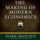The Making of Modern Economics, Second Edition - The Lives and Ideas of the Great Thinkers audiobook by