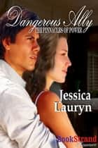 Dangerous Ally ebook by Jessica Lauryn