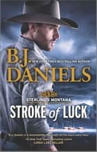 Stroke of Luck ebook by B.J. Daniels