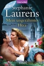 Mein ungezähmtes Herz ebook by Stephanie Laurens,Ruth Sander