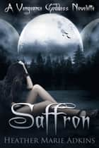 Saffron ebook by Heather Marie Adkins