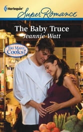 The Baby Truce ebook by Jeannie Watt