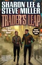 Trader's Leap ebook by Sharon Lee, Steve Miller