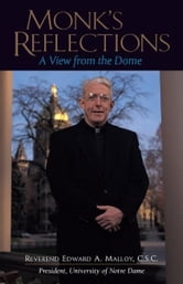 Monk's Reflections - A View from the Dome ebook by Edward A. Malloy, C.S.C.