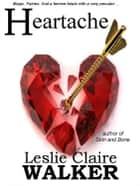 Heartache ebook by Leslie Claire Walker