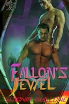 Fallon's Jewel ebook by Sedonia Guillone