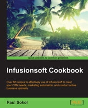 Infusionsoft Cookbook ebook by Paul Sokol