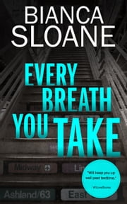 Every Breath You Take (Every Breath You Take #1) ebook by Bianca Sloane