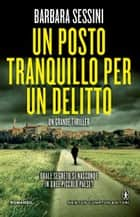 Un posto tranquillo per un delitto ebook by Barbara Sessini