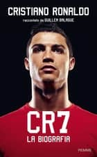 CR7 - La biografia ebook by Guillem Balague