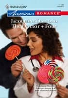 The Doctor + Four ebook by Jacqueline Diamond
