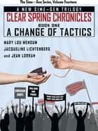 A Change of Tactics: A Sime~Gen Novel - Clear Spring Chronicles #1 ebook by Jacqueline Lichtenberg, Mary Lou Mendum, Jean Lorrah